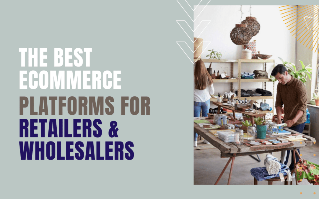 3 Best E-Commerce Platforms For Your Business